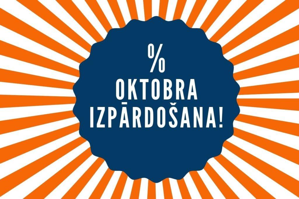 OKTOBRA IZPĀRDOŠANA!